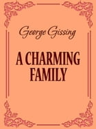 A Charming Family by George Gissing