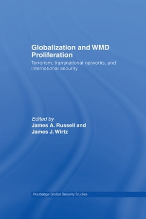Globalization and WMD Proliferation Terrorism,  Transnational Networks and International Security
