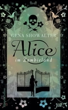 Alice im Zombieland by Gena Showalter