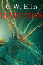 Infection by Greg Ellis