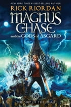 Magnus Chase and the Gods of Asgard, Book 3: The Ship of the Dead Cover Image