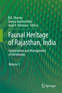 Faunal Heritage of Rajasthan, India: Conservation and Management of Vertebrates