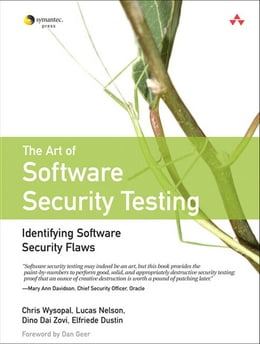 Book The Art of Software Security Testing: Identifying Software Security Flaws by Chris Wysopal