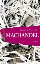Machandel: Roman by Regina Scheer