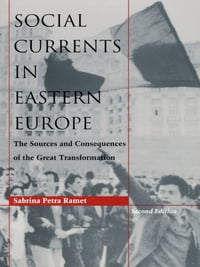 Social Currents in Eastern Europe: The Sources and Consequences of the Great Transformation