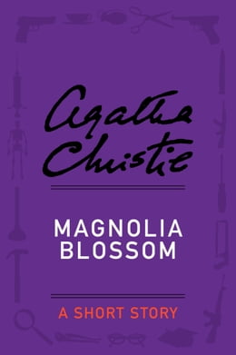 Book Magnolia Blossom: A Short Story by Agatha Christie