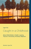 9789177851035 - Inger Kier: Caught in a Childhood - Bok