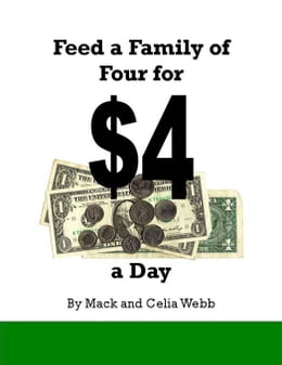 Book Feed Your Family of Four for $4 a Day by Webb, Mack H.