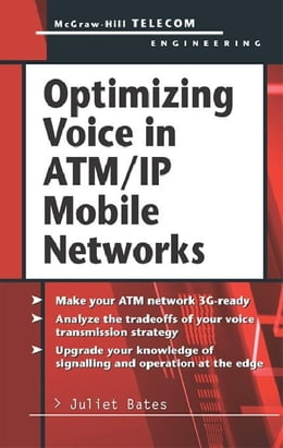 Book Optimizing Voice in ATM/IP Mobile Networks by Bates, Juliet