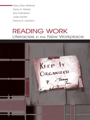 Reading Work Literacies in the New Workplace