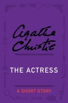 The Actress: A Short Story by Agatha Christie