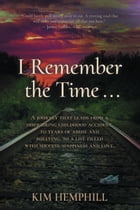 I Remember the Time... by Kim Hemphill