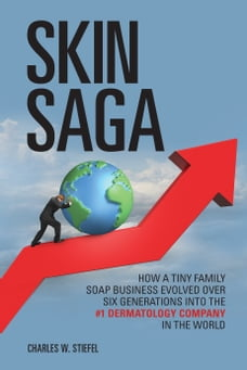 Skin Saga: How a Tiny Family Soap Business Evolved over Six Generations into the #1 Dermatology…