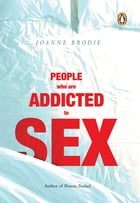 People Who Are Addicted To Sex by Joanne Brodie