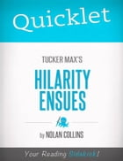 Quicklet on Tucker Max's Hilarity Ensues by Nolan  Collins