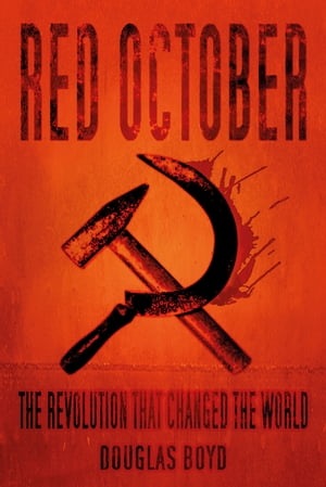 Red October The Revolution that Changed the World