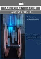 THE ULTIMATE I.T STRUCTURE AGAINST FRAUD.: How Kerviel story has inspired the industry b by josue kenmogne modjo