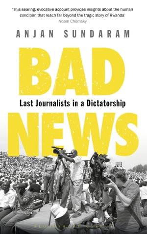 Bad News Last Journalists in a Dictatorship