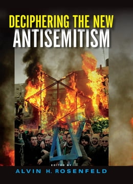 Book Deciphering the New Antisemitism by Alvin H. Rosenfeld