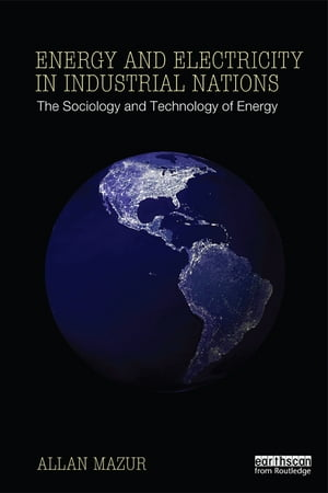 Energy and Electricity in Industrial Nations The Sociology and Technology of Energy