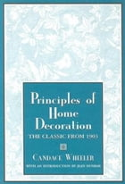 Principles Of Home Decoration by Candace Wheeler
