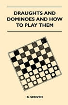 Draughts and Dominoes and How to Play Them