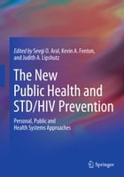 The New Public Health and STD/HIV Prevention: Personal, Public and Health Systems Approaches
