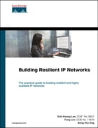Building Resilient IP Networks by Kok-Keong Lee CCIE No. 8427