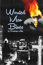 Worried Man Blues by Dominique Mills