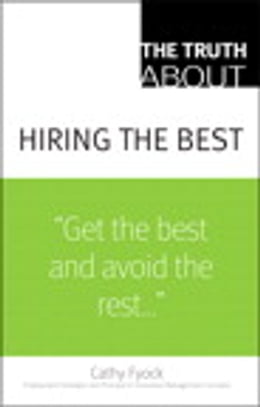 Book The Truth About Hiring the Best: ...and Nothing But the Truth by Cathy Fyock