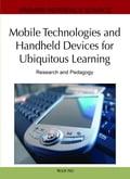 Mobile Technologies and Handheld Devices for Ubiquitous Learning