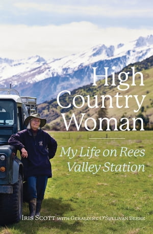 High Country Woman My Life On Rees Valley Station