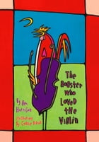 The Rooster Who Loved the Violin by Ben Harrison