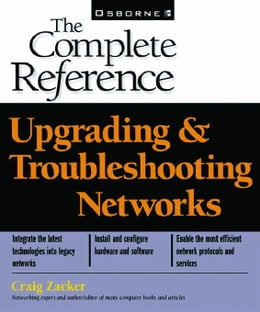 Book Upgrading and Troubleshooting Networks: The Complete Reference (Book/CD-ROM package) by Zacker, Craig
