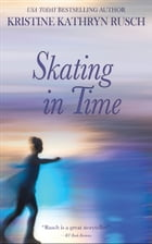 Skating in Time by Kristine Kathryn Rusch