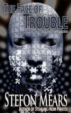 The Face of Trouble by Stefon Mears