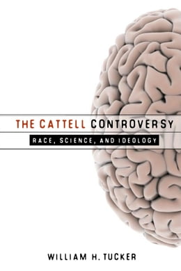 Book The Cattell Controversy: Race, Science, and Ideology by William H. Tucker