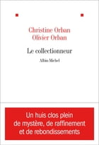Le Collectionneur by Christine Orban