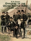 Uniforms of the United States Army, 1774-1889, in Full Color 893bdc22-eb15-4ae5-9cf0-218a0793f108