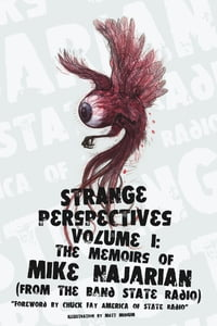 Strange Perspectives Volume 1: The Memoirs of Mike Najarian (From the Band State Radio)