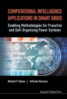 Computational Intelligence Applications in Smart Grids: Enabling Methodologies for Proactive and…