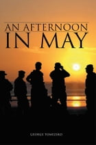 An Afternoon In May by George Tomezsko