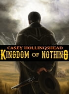 Kingdom of Nothing by Casey Hollingshead