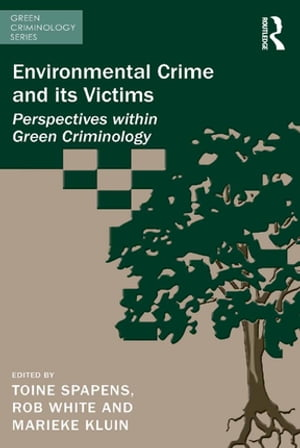 Environmental Crime and its Victims Perspectives within Green Criminology