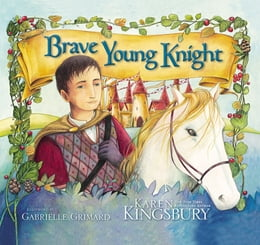 Book Brave Young Knight by Karen Kingsbury