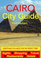 Cairo, Egypt City Guide - Sightseeing, Hotel, Restaurant, Travel & Shopping Highlights (Illustrated) by Paul Herbert
