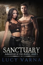 Sanctuary: Daughters of the People, #5 by Lucy Varna