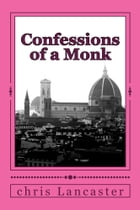 Confessions of a Monk by Chris Lancaster