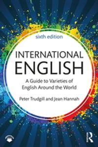 International English: A Guide to Varieties of English Around the World