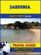 Sardinia Travel Guide (Quick Trips Series): Sights, Culture, Food, Shopping & Fun by Raymond Stone